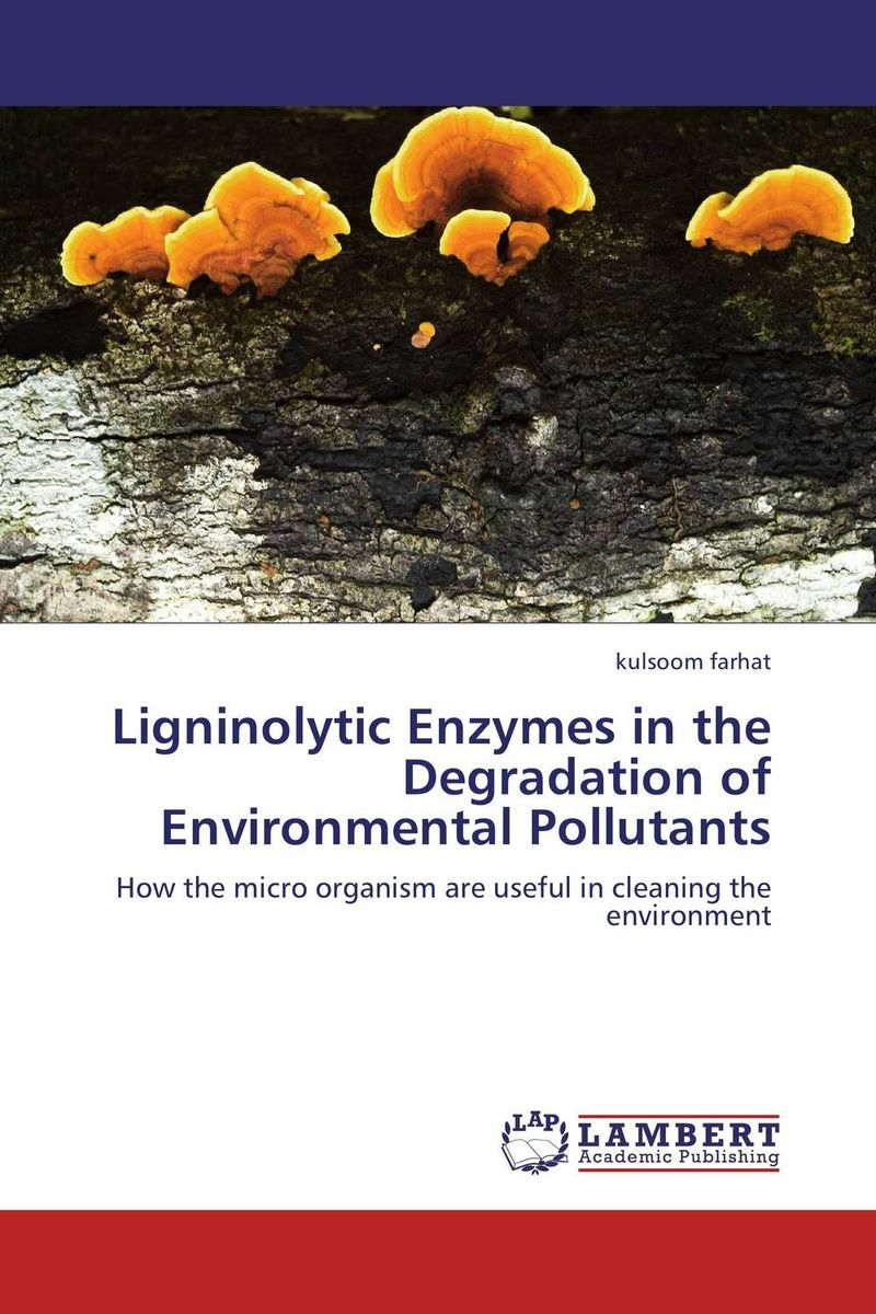 Ligninolytic Enzymes in the Degradation of Environmental Pollutants sampling and analysis of environmental chemical pollutants a complete guide