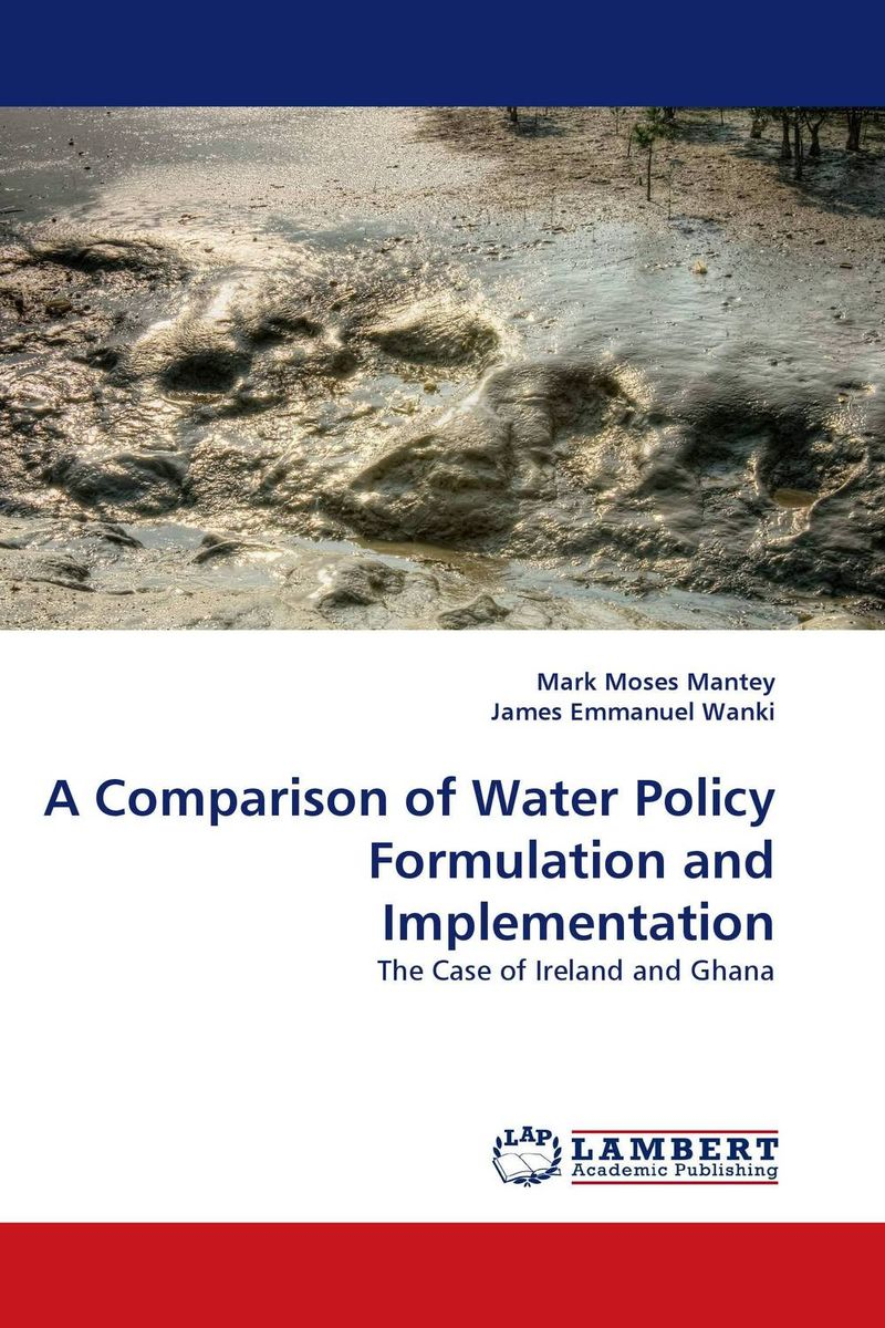 A Comparison of Water Policy Formulation and Implementation driven to distraction