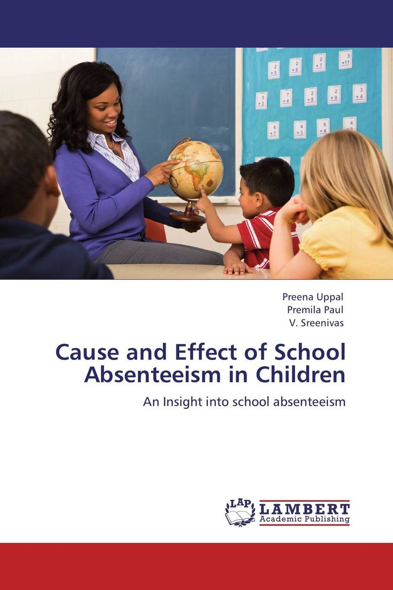CAUSE AND EFFECT OF SCHOOL ABSENTEEISM IN CHILDREN tracking teacher absenteeism in uganda