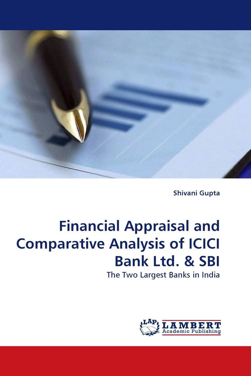 Financial Appraisal and Comparative Analysis of ICICI Bank Ltd. & SBI financial performance analysis of general insurance companies in india