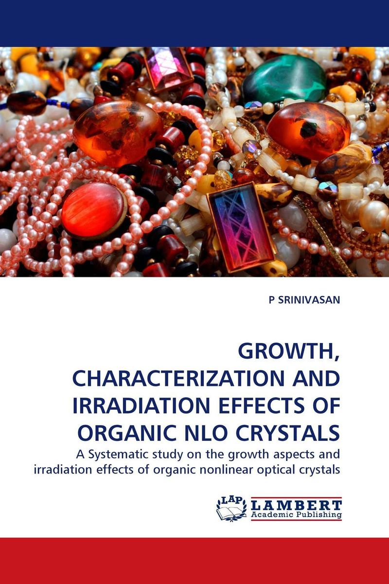 GROWTH, CHARACTERIZATION AND IRRADIATION EFFECTS OF ORGANIC NLO CRYSTALS purnima sareen sundeep kumar and rakesh singh molecular and pathological characterization of slow rusting in wheat