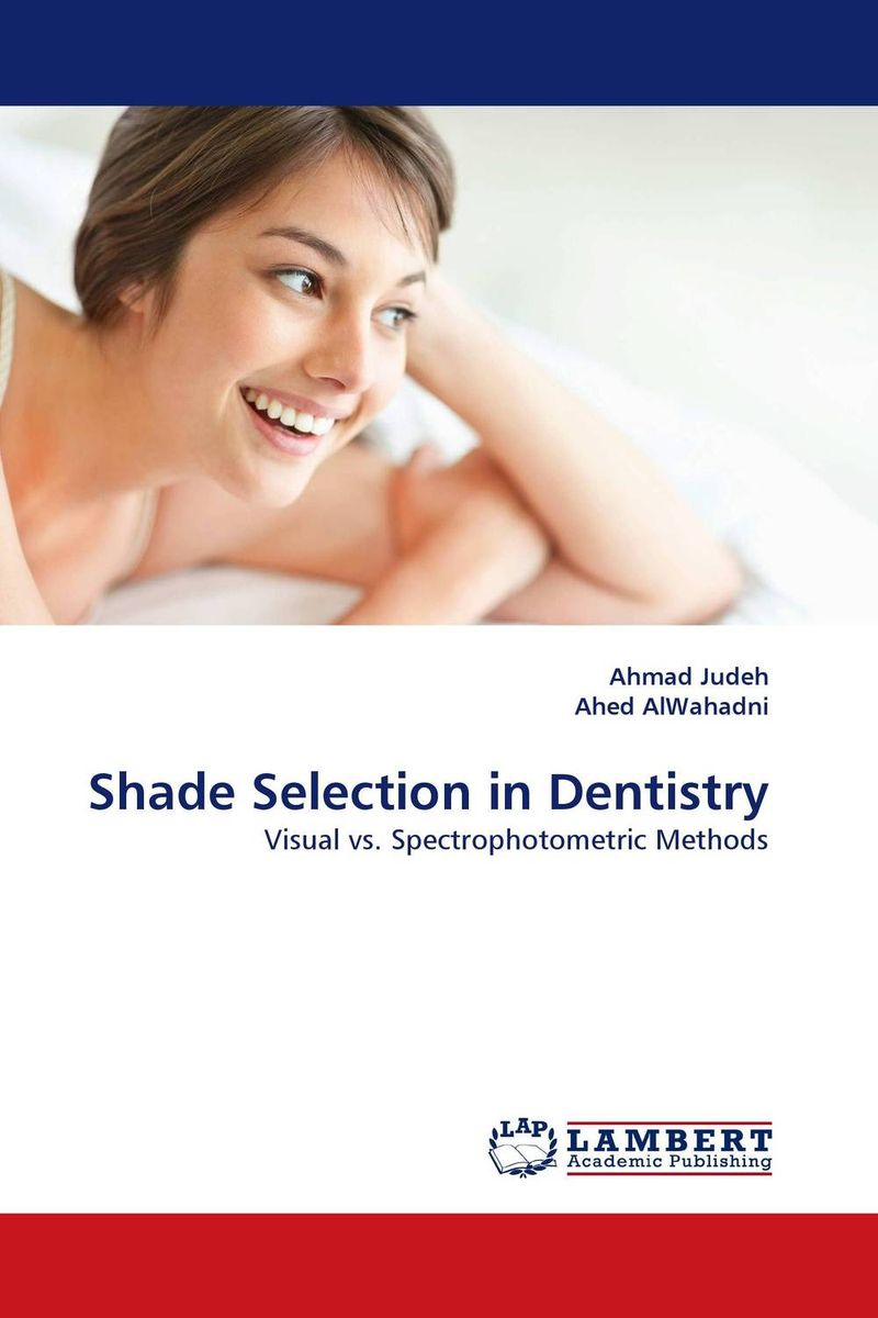 Shade Selection in Dentistry karanprakash singh ramanpreet kaur bhullar and sumit kochhar forensic dentistry teeth and their secrets