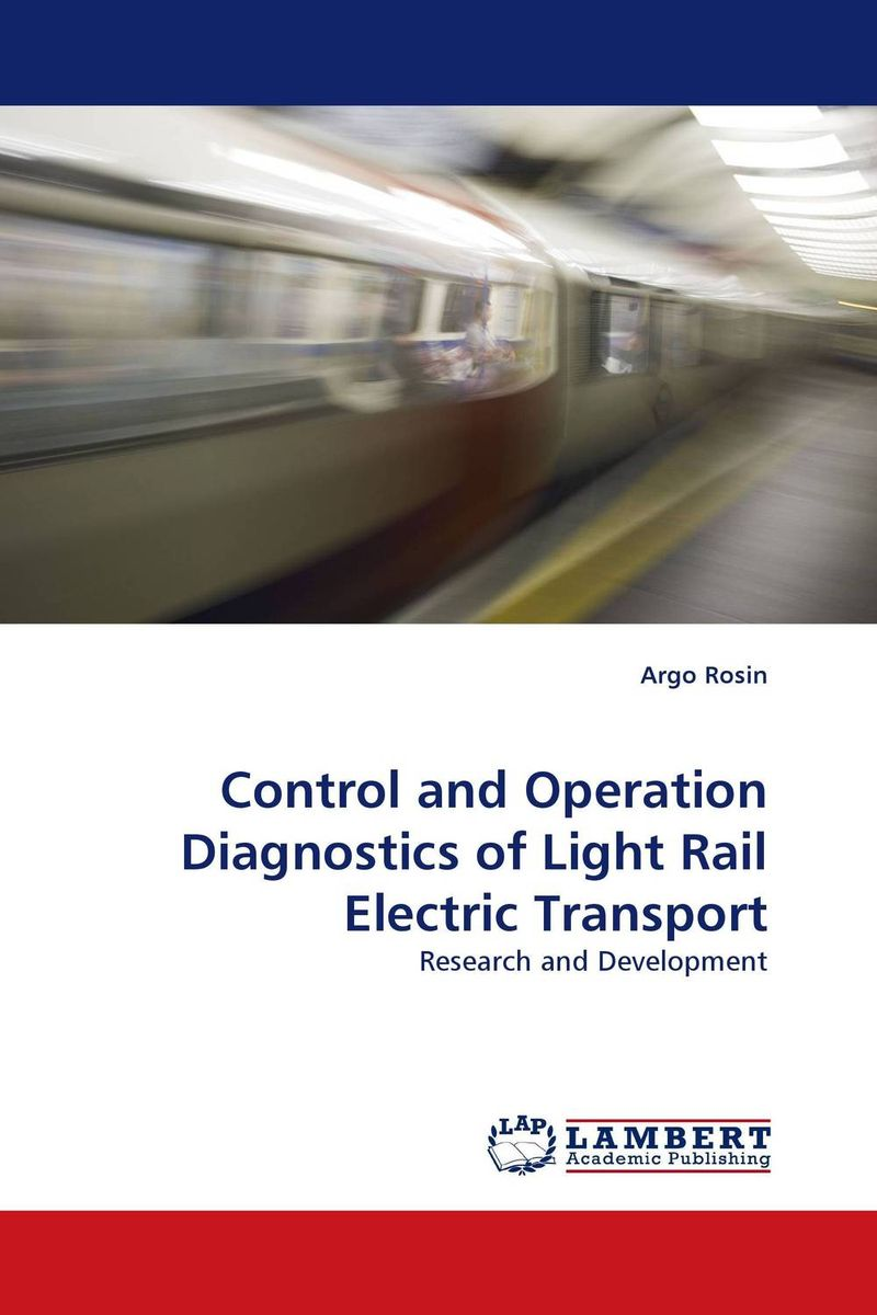 Control and Operation Diagnostics of Light Rail Electric Transport asmaa chouairi mohamed el ghorba and abdelkader benali reliability and maintenance analysis of complex industrial systems