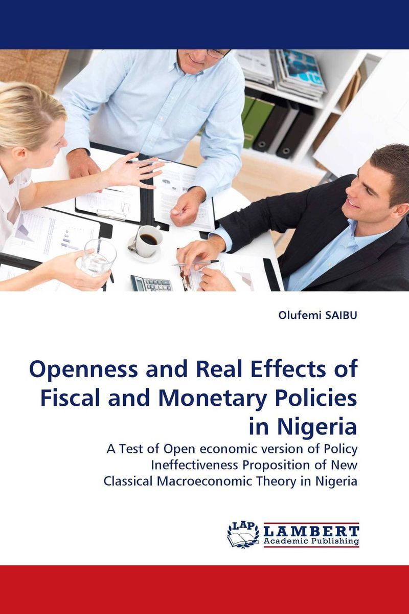 Openness and Real Effects of Fiscal and Monetary Policies in Nigeria kenneth rosen d investing in income properties the big six formula for achieving wealth in real estate