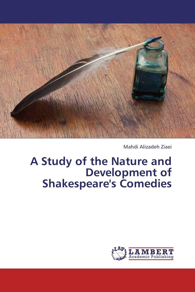 A Study of the Nature and Development of Shakespeare's Comedies a study of the religio political thought of abdurrahman wahid