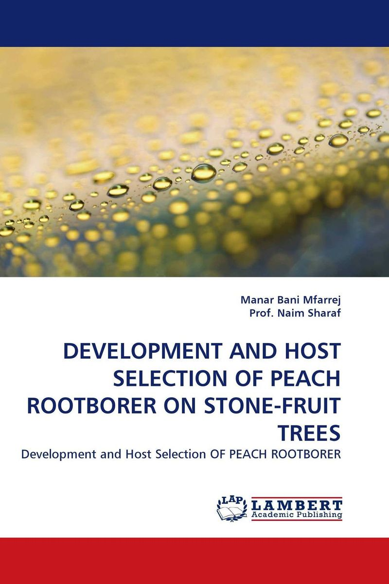 DEVELOPMENT AND HOST SELECTION OF PEACH ROOTBORER ON STONE-FRUIT TREES abm sharif hossain and fusao mizutani dwarfing peach trees grafted on vigorous rootstocks