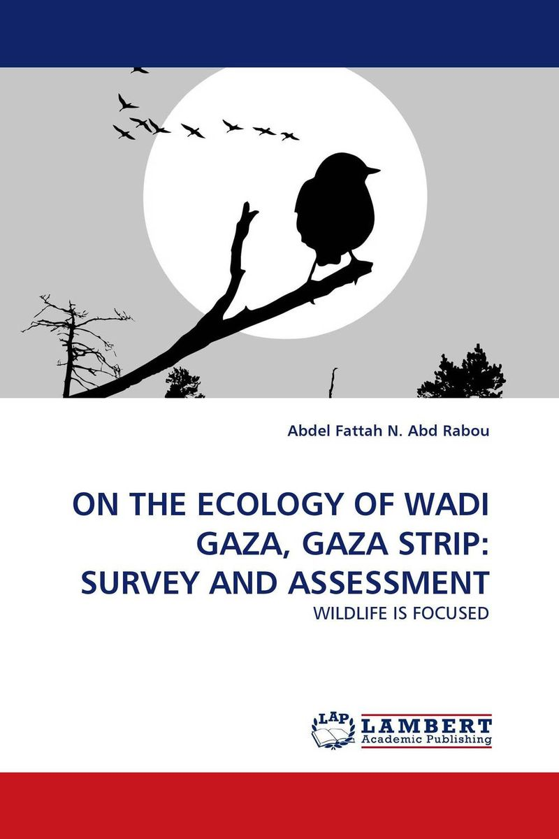 ON THE ECOLOGY OF WADI GAZA, GAZA STRIP: SURVEY AND ASSESSMENT eia a tool to support sustainable development in gaza strip palestine