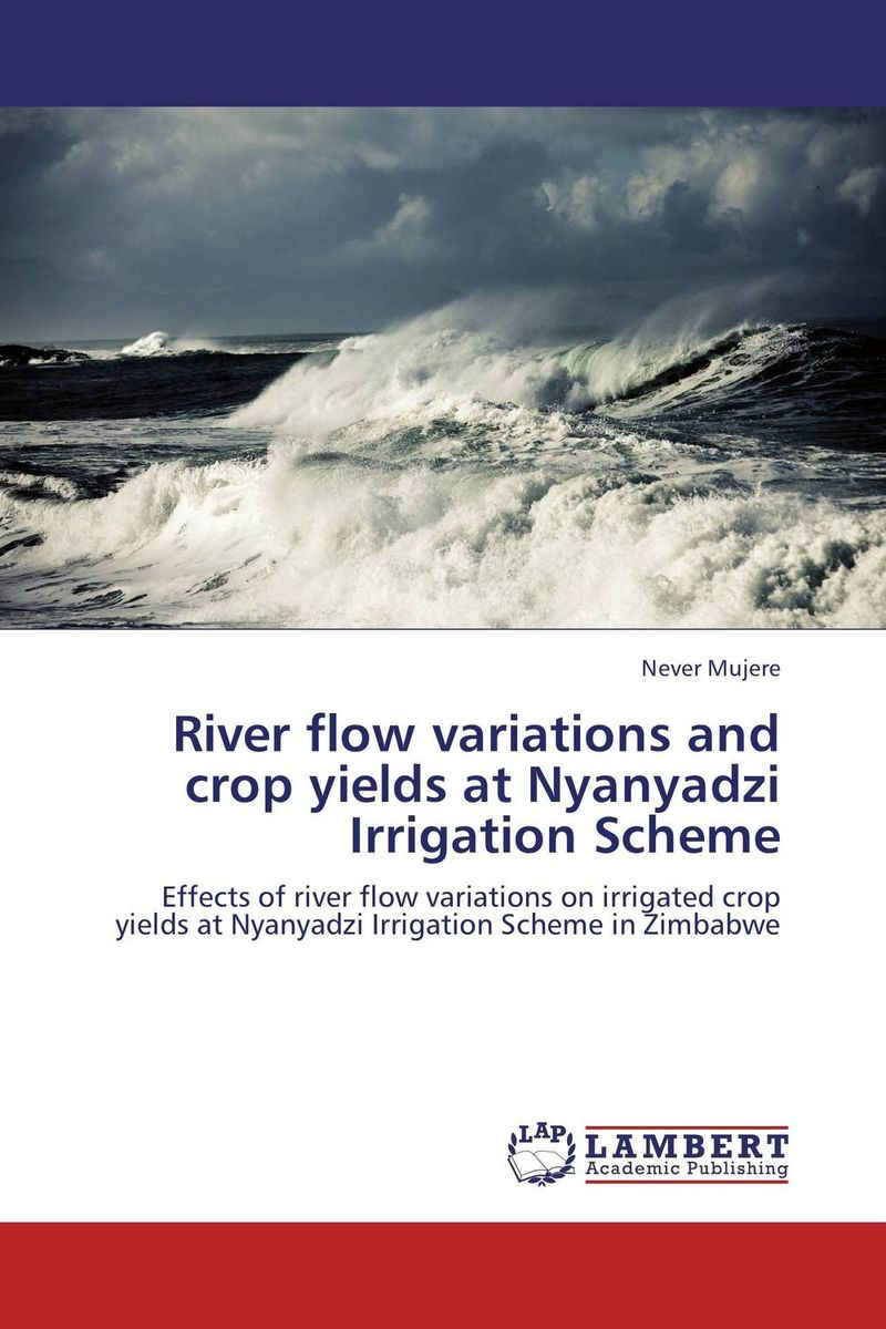 River flow variations and crop yields at Nyanyadzi Irrigation Scheme sikhulumile sinyolo smallholder irrigation water security and rural household welfare