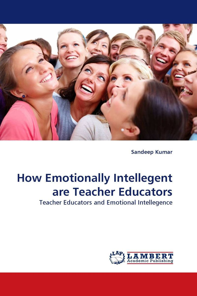 How Emotionally Intellegent are Teacher Educators alexander mishkin how to stay young it