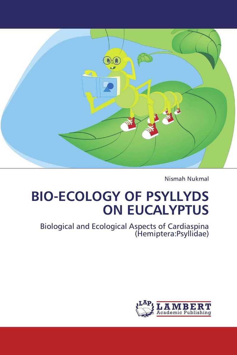 BIO-ECOLOGY OF PSYLLYDS ON EUCALYPTUS sadat khattab usama abdul raouf and tsutomu kodaki bio ethanol for future from woody biomass