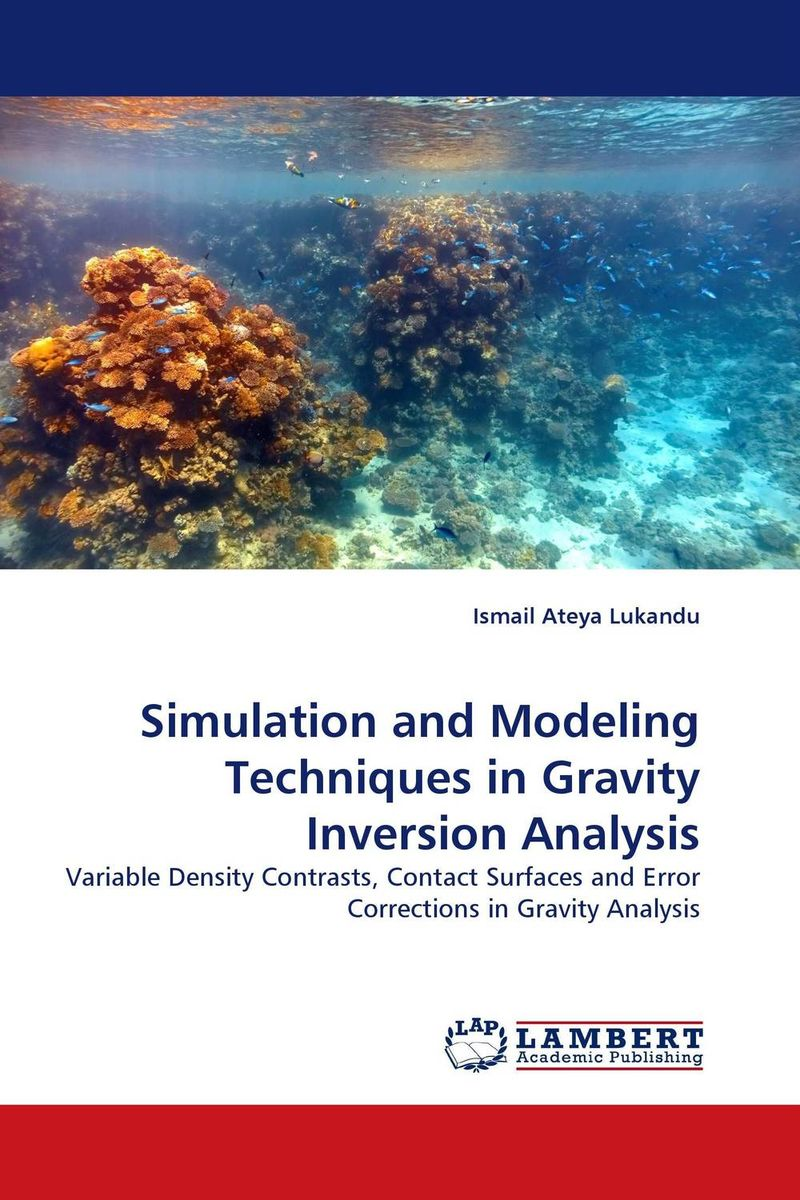 Simulation and Modeling Techniques in Gravity Inversion Analysis
