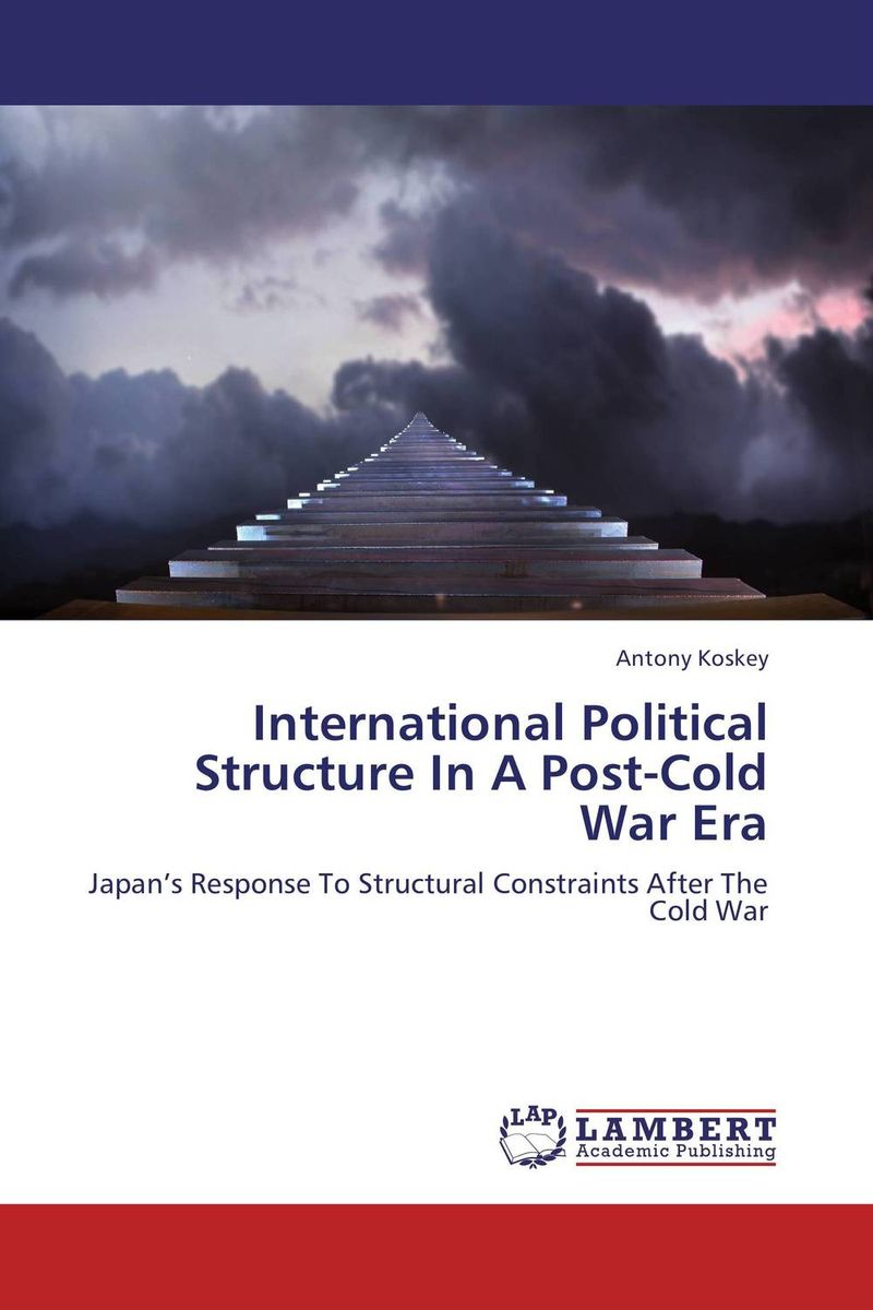 International Political Structure In A Post-Cold War Era international political structure in a post cold war era
