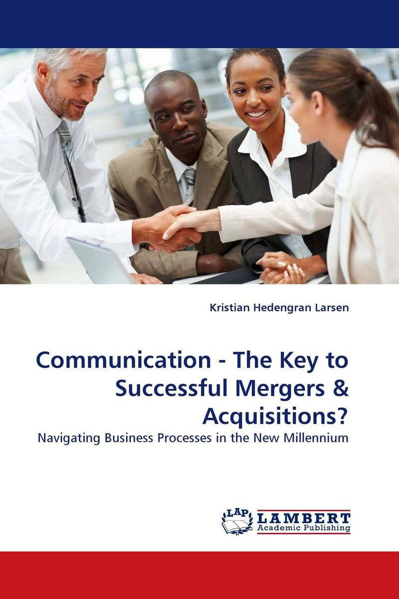 Communication - The Key to Successful Mergers & Acquisitions? the corporate mergers