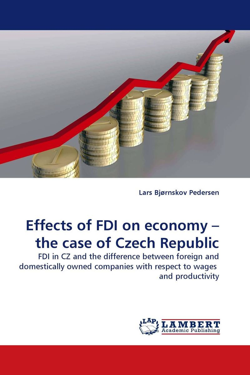 Effects of FDI on economy – the case of Czech Republic i manev social capital and strategy effectiveness an empirical study of entrepreneurial ventures in a transition economy
