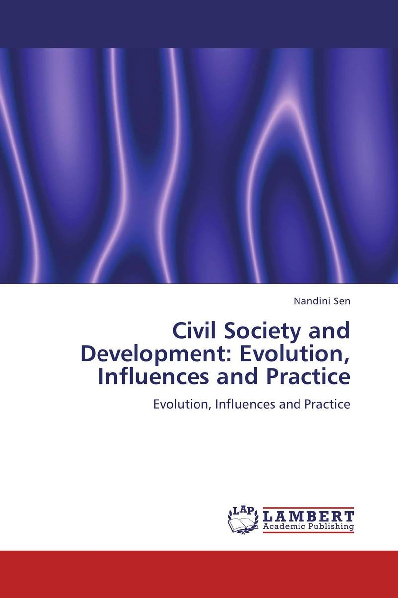 Civil Society and Development: Evolution, Influences and Practice the demands of liberty – civil society in france since the revolution