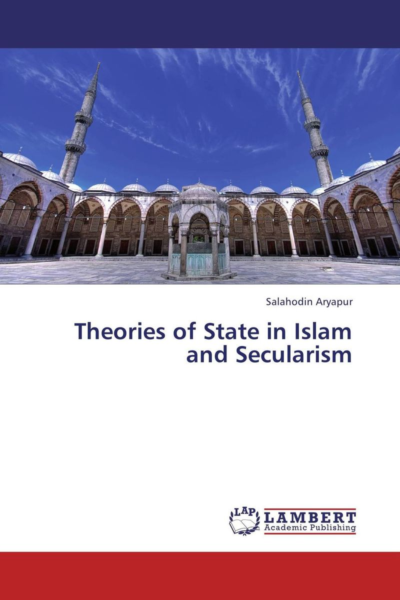 Theories of State in Islam and Secularism