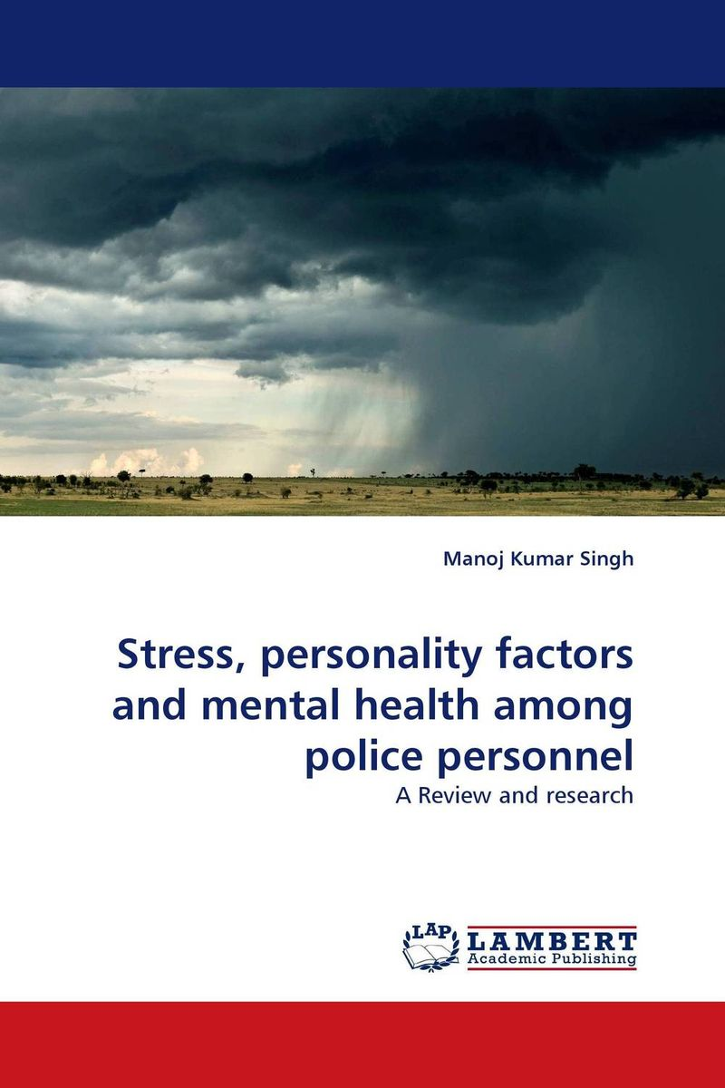 Stress, personality factors and mental health among police personnel dr ripudaman singh mrs arihant kaur bhalla and er indpreet kaur stress among bank employees