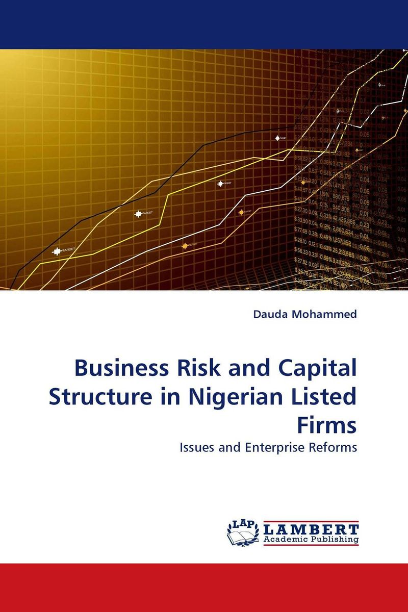 Business Risk and Capital Structure in Nigerian Listed Firms risk communication risky business in a risk society