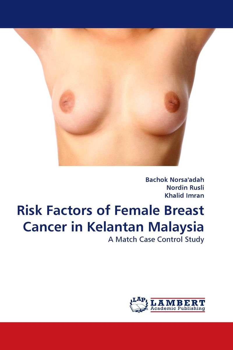 Risk Factors of Female Breast Cancer in Kelantan Malaysia da terra блюдо