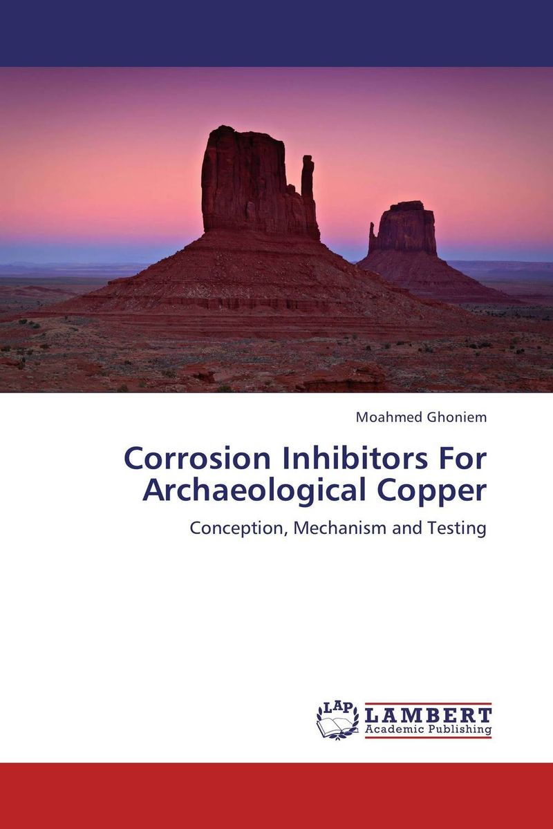 Corrosion Inhibitors For Archaeological Copper moahmed ghoniem corrosion inhibitors for archaeological copper