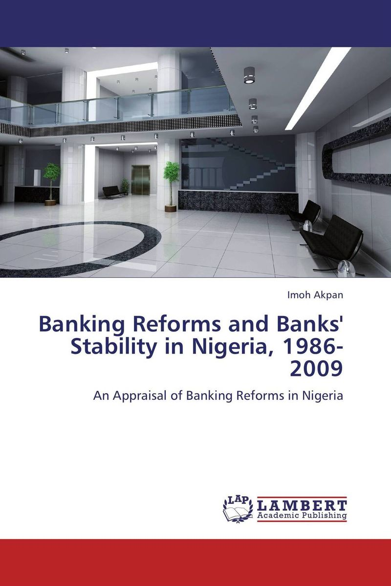 Banking Reforms and Banks' Stability in Nigeria, 1986-2009 study of mixed number