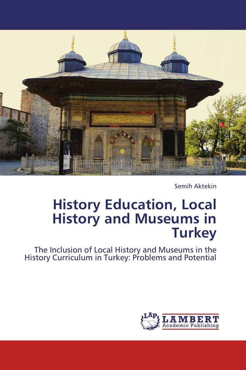 History Education, Local History and Museums in Turkey