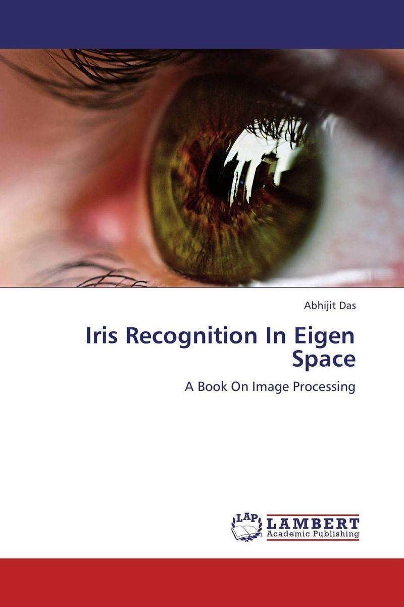 Iris Recognition In Eigen Space multimodal fusion of iris and fingerprint