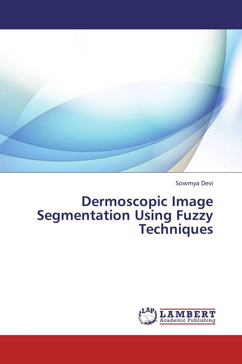 купить Dermoscopic Image Segmentation Using Fuzzy Techniques недорого
