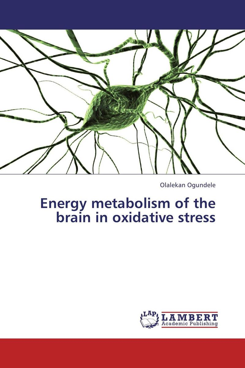 Energy metabolism of the brain in oxidative stress prem chand cytoarchitecture and neuronal types in forebrain of strawberry finch