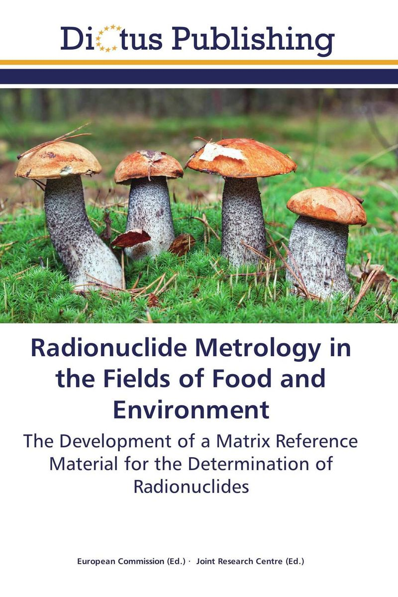 Radionuclide Metrology in the Fields of Food and Environment stichelbaut birger in flanders fields
