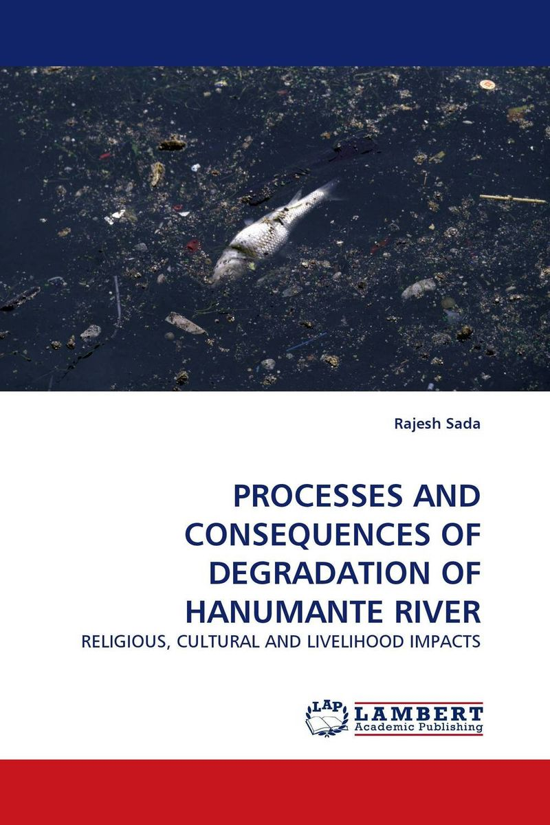 PROCESSES AND CONSEQUENCES OF DEGRADATION OF HANUMANTE RIVER i curse the river of time