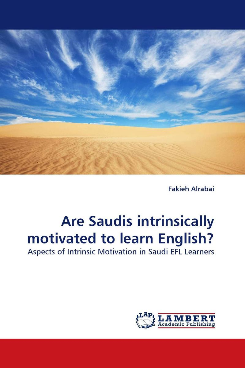 Are Saudis intrinsically motivated to learn English? a study on english language proficiency of efl learners in bangladesh