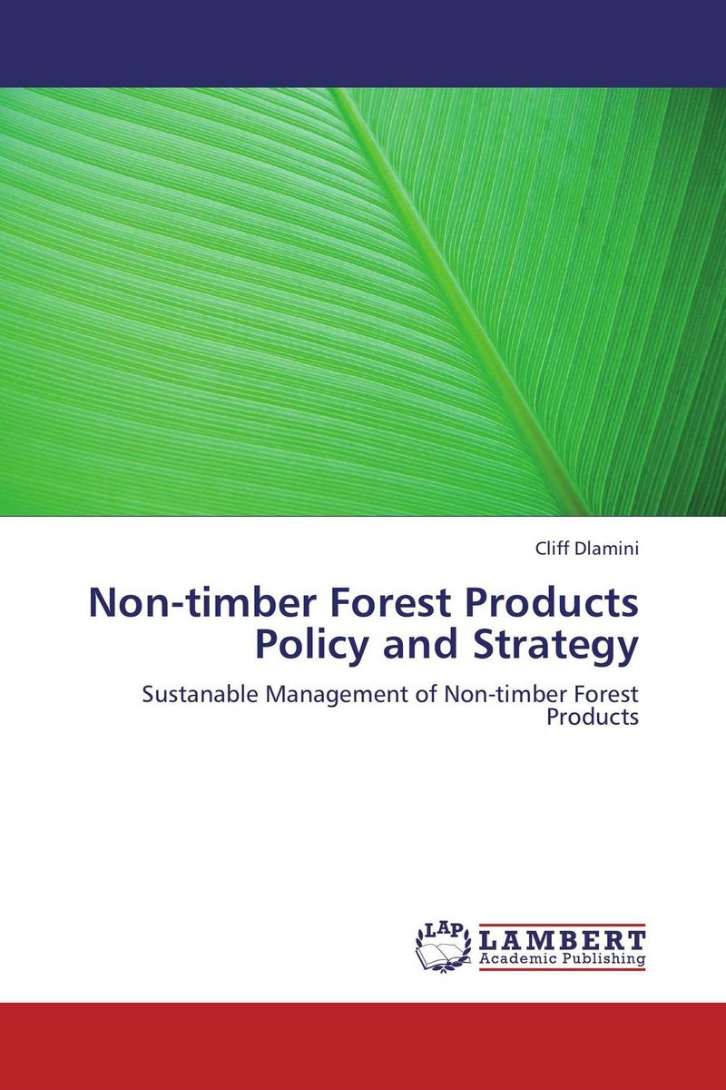 Non-timber Forest Products Policy and Strategy taisser h h deafalla non wood forest products and poverty alleviation in semi arid region