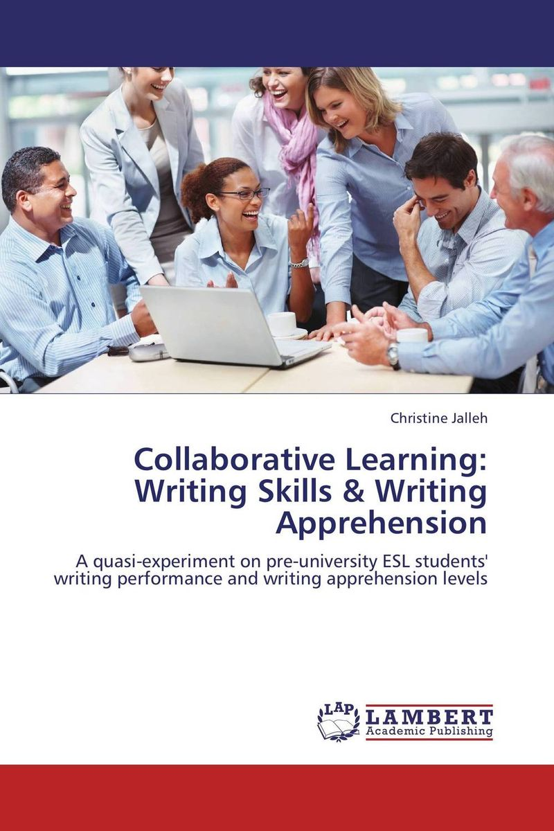Collaborative Learning: Writing Skills & Writing Apprehension ahmad tijani surajudeen discussion method versus students'competence in collaborative learning
