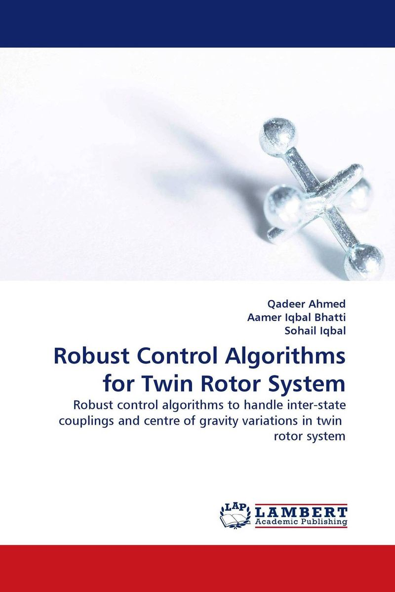 Robust Control Algorithms for Twin Rotor System robust control algorithms for twin rotor system
