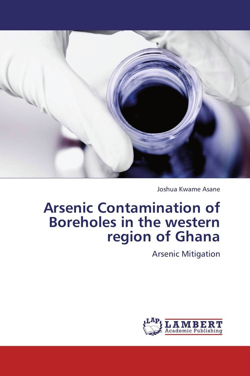 цена на Arsenic Contamination of Boreholes in the western region of Ghana