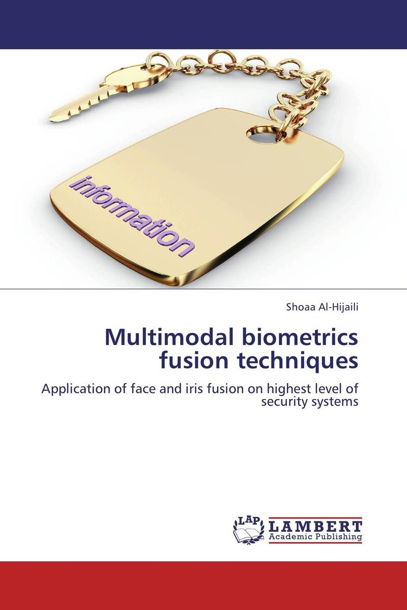 Multimodal biometrics fusion techniques multimodal fusion of iris and fingerprint