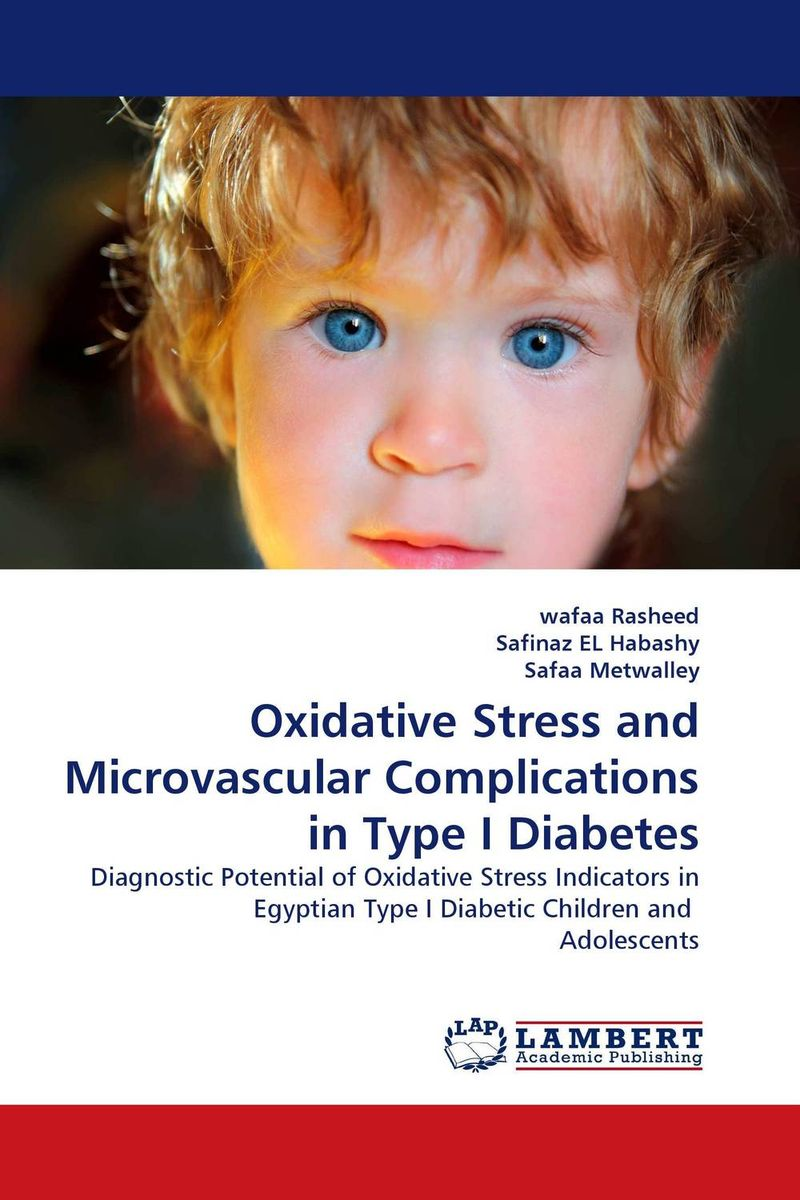 Oxidative Stress and Microvascular Complications in Type I Diabetes zahra batool asma haque and sana sadiq lead intoxication and evaluation of oxidative stress in humans