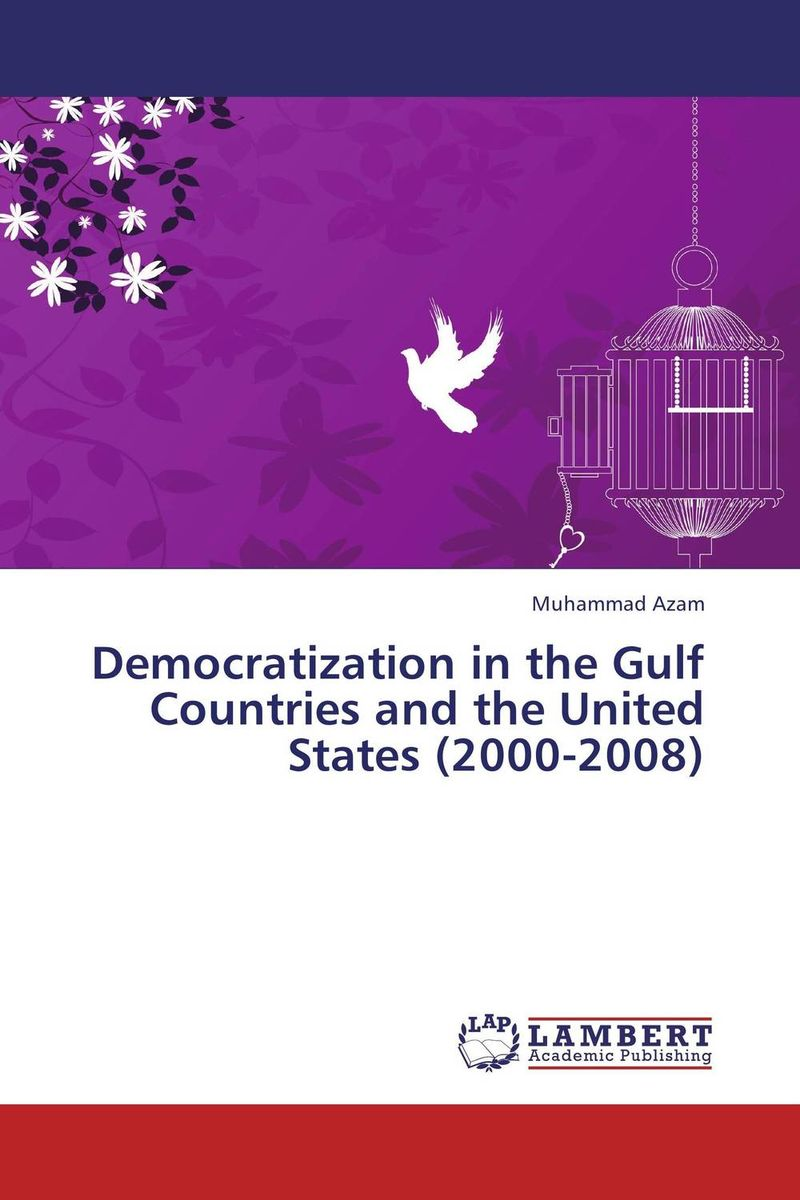 купить Democratization in the Gulf Countries and the United States (2000-2008) недорого