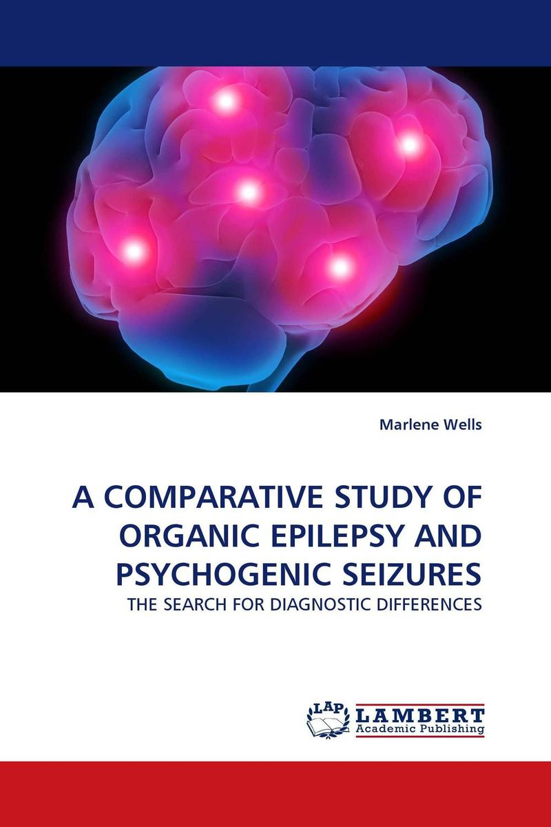 A COMPARATIVE STUDY OF ORGANIC EPILEPSY AND PSYCHOGENIC SEIZURES epilepsy in children psychological concerns