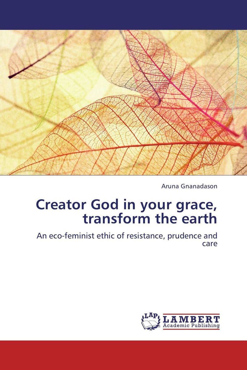 Creator God in your grace, transform the earth verne j journey to the centre of the earth