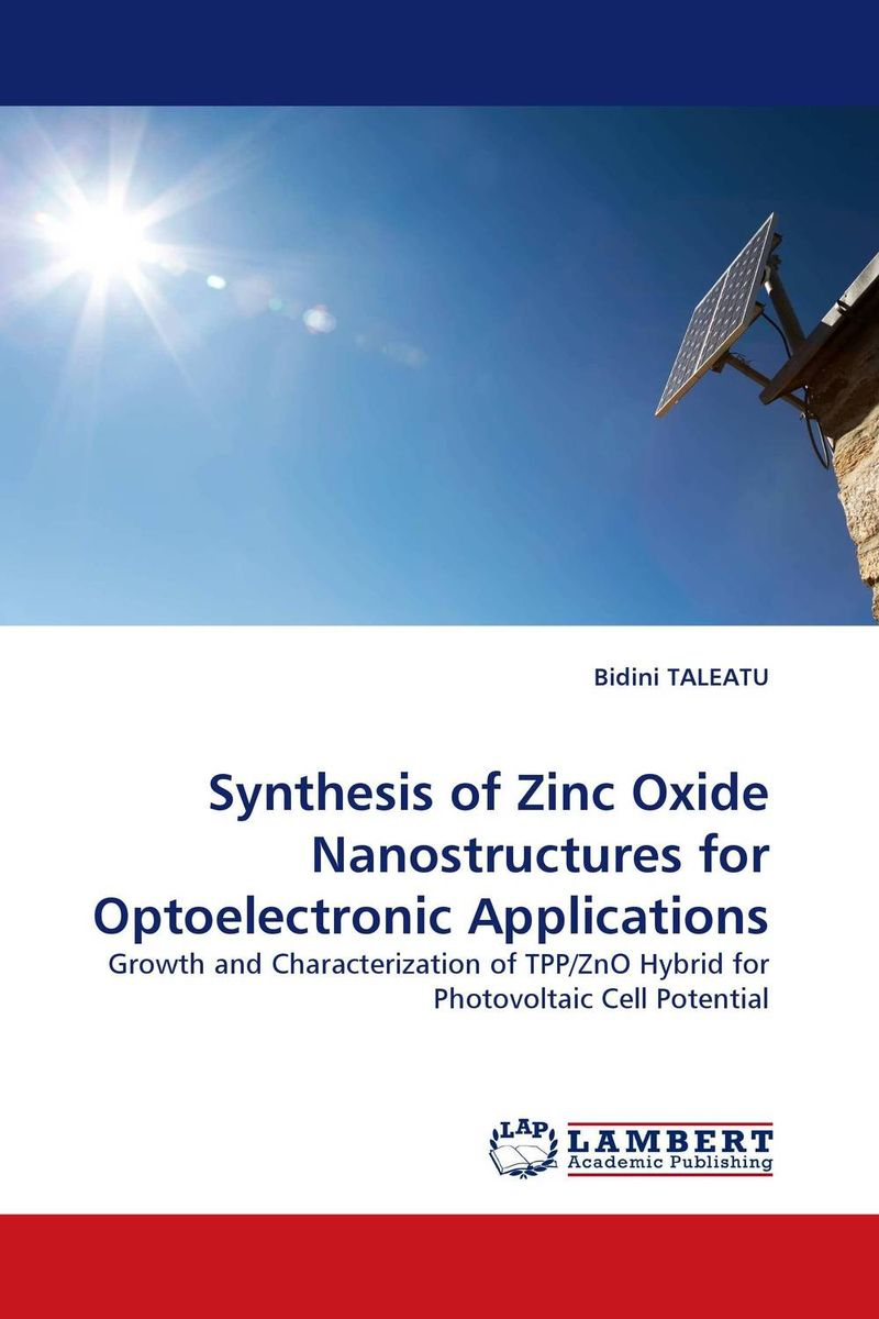Synthesis of Zinc Oxide Nanostructures for Optoelectronic Applications недорго, оригинальная цена