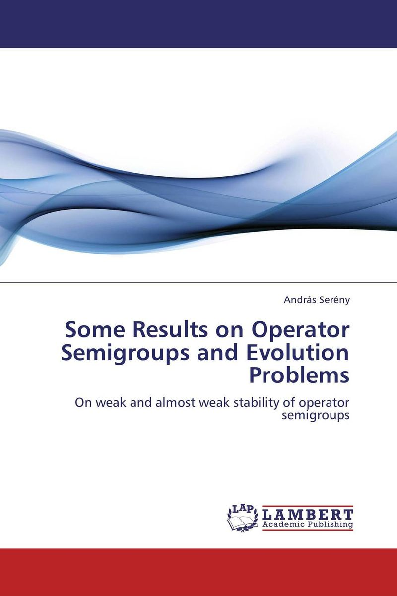 Some Results on Operator Semigroups and Evolution Problems hamidreza rahimi tensor product on semigroups