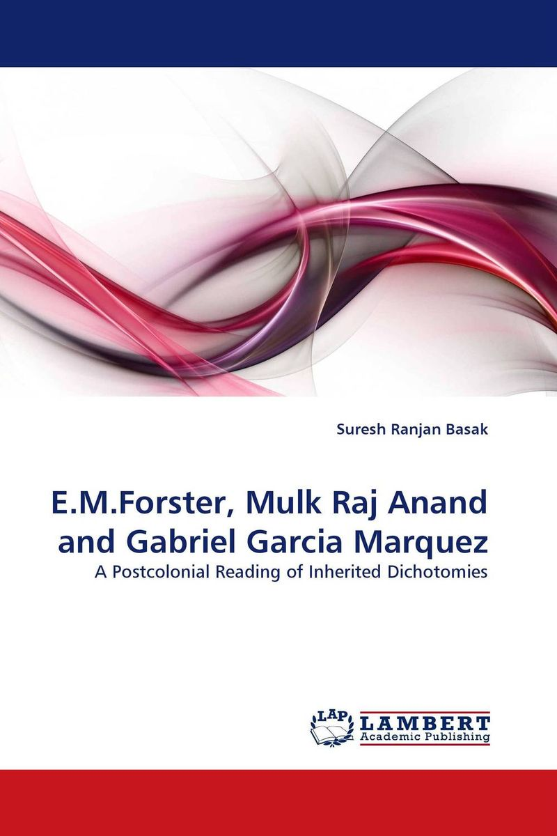 E.M.Forster, Mulk Raj Anand and Gabriel Garcia Marquez garcia marquez g one hundred years of solitude