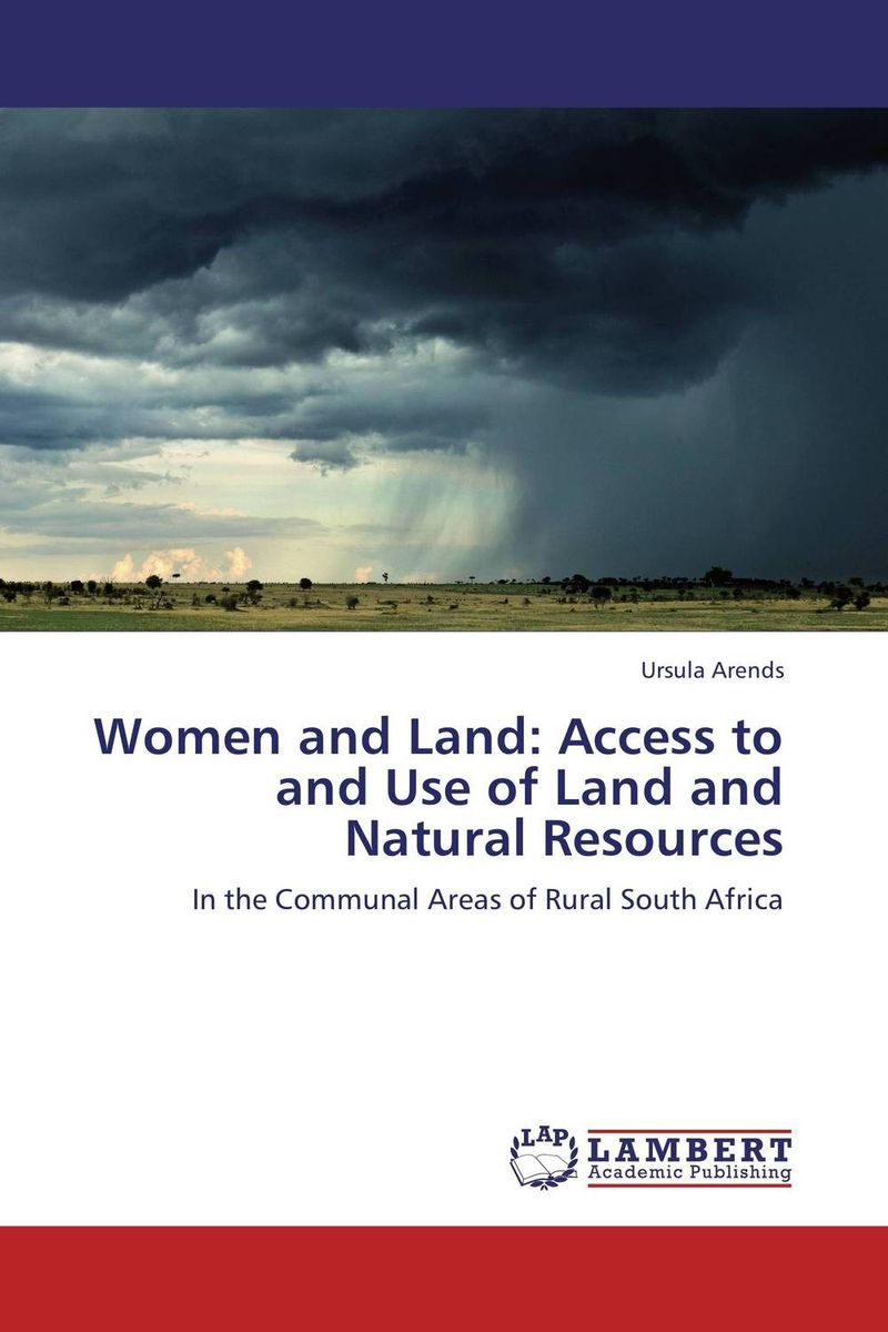 WOMEN AND LAND: ACCESS TO AND USE OF LAND AND NATURAL RESOURCES