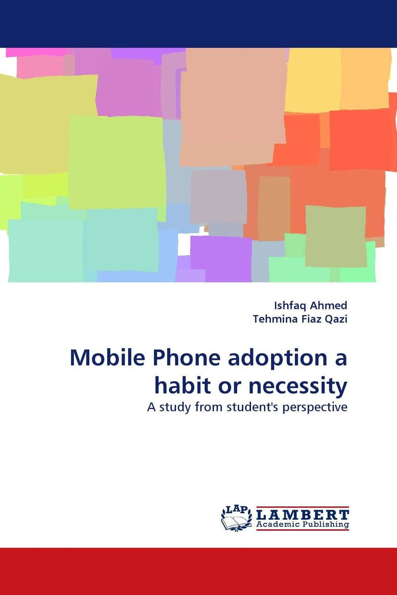 купить Mobile Phone adoption a habit or necessity недорого