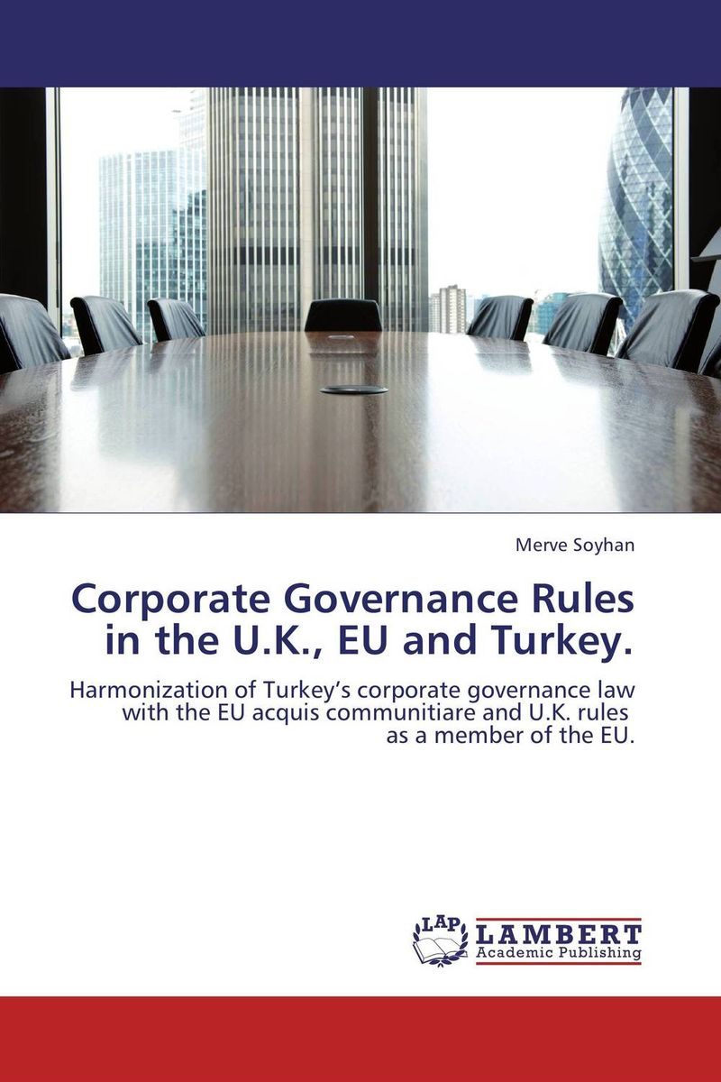 Corporate Governance Rules in the U.K., EU and Turkey. patrycja dabrowska eu governance of gmos