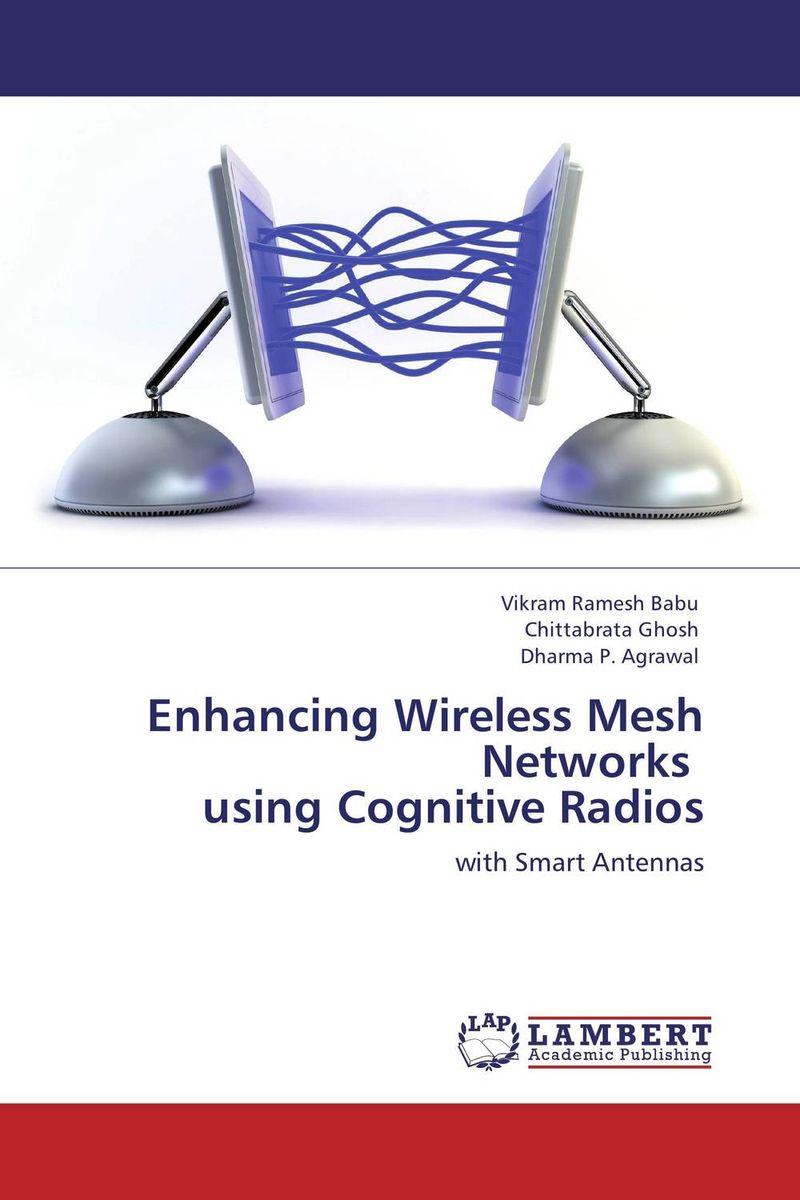 цена на Enhancing Wireless Mesh Networks using Cognitive Radios