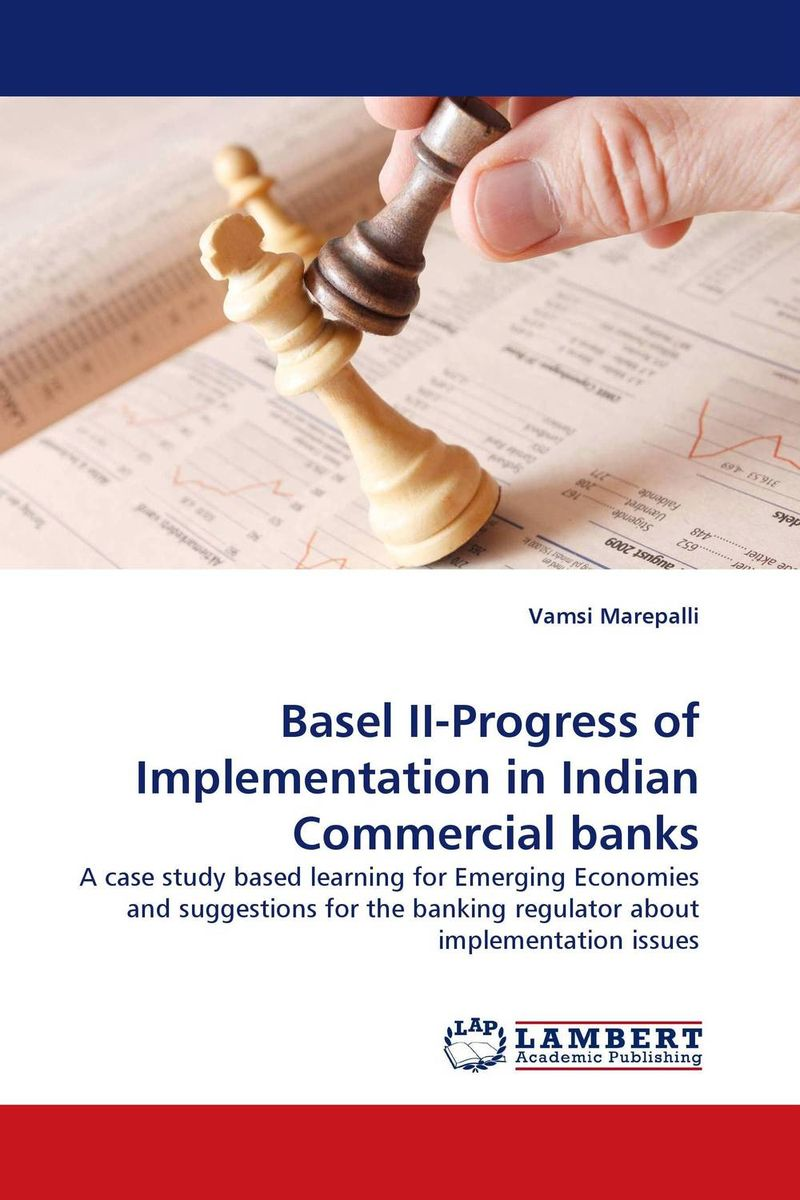 Basel II-Progress of Implementation in Indian Commercial banks capital structure and risk dynamics among banks