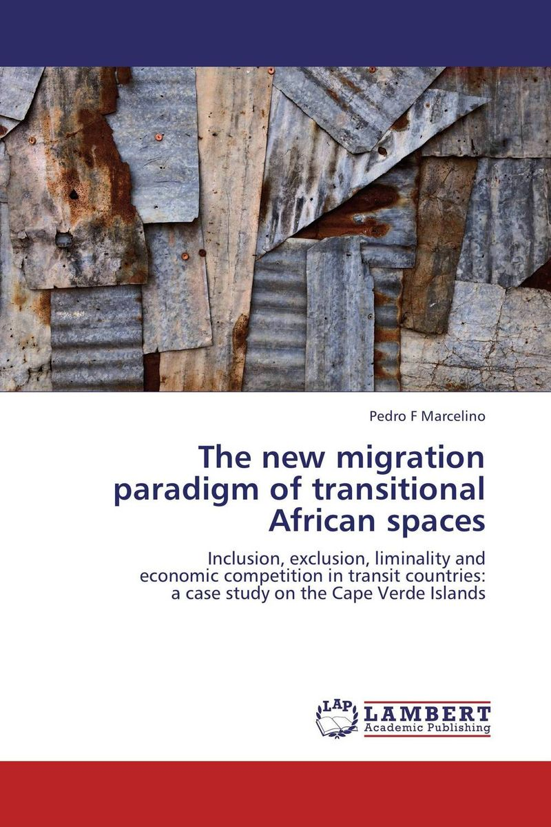 The new migration paradigm of transitional African spaces a strategy for managing teacher migration in southern africa